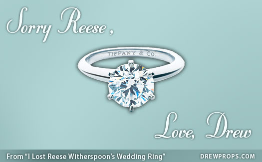 I lost Reese Witherspoon's Wedding Ring - Drewprops
