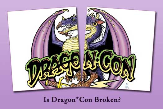 Is Dragon*Con Broken?