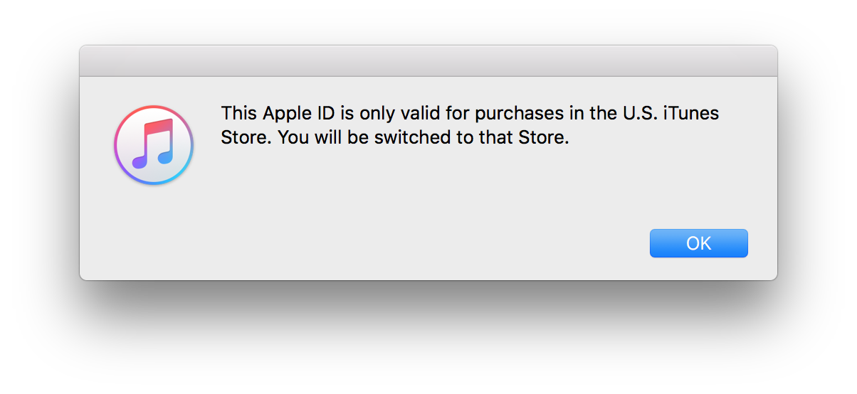 This Apple ID is only valid for purchases in the U.S. iTunes Store. You will be switched to that Store.