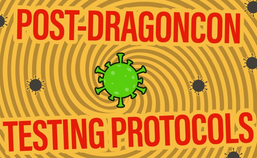 Post-DragonCon Testing Protocols